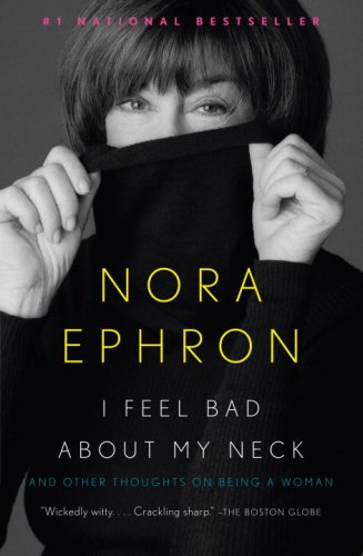 I Feel Bad about My Neck And Other Thoughts on Being a Woman N/A edition cover