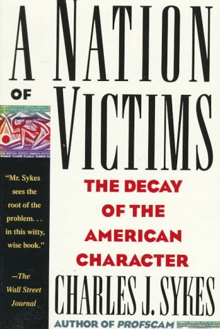 Nation of Victims The Decay of the American Character  1992 (Revised) edition cover