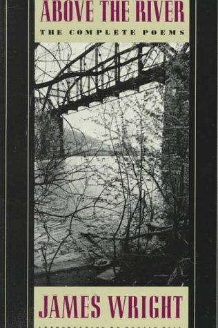 Above the River The Complete Poems N/A edition cover