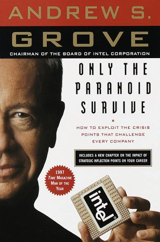 Only the Paranoid Survive How to Exploit the Crisis Points That Challenge Every Company N/A edition cover