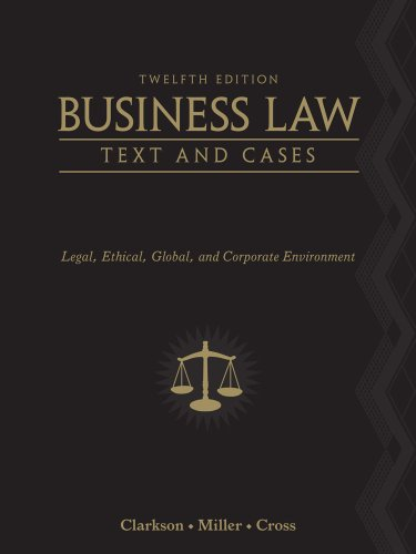 Business Law Text and Cases - Legal, Ethical, Global, and Corporate Environment 12th 2012 9780538470827 Front Cover