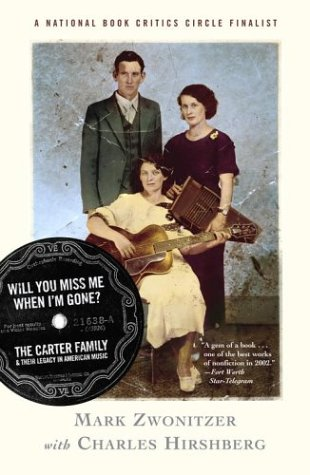 Will You Miss Me When I'm Gone? The Carter Family and Their Legacy in American Music  2004 (Reprint) edition cover