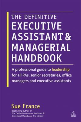 Definitive Executive Assistant and Managerial Handbook A Professional Guide to Leadership for All PAs, Senior Secretaries, Office Managers and Executive Assistants  2013 edition cover