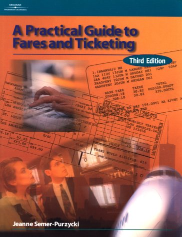 Practical Guide to Fares and Ticketing  3rd 2001 (Revised) 9780766815827 Front Cover