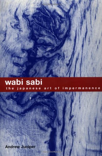 Wabi Sabi The Japanese Art of Impermanence  2003 9780804834827 Front Cover