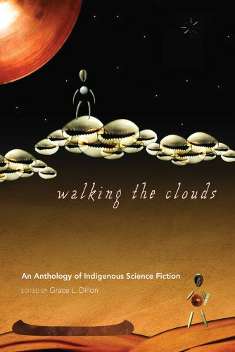 Walking the Clouds An Anthology of Indigenous Science Fiction 2nd 2012 edition cover