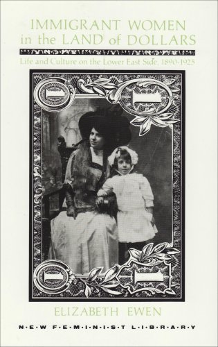 Immigrant Women in the Land of Dollars Life and Culture on the Lower East Side, 1890-1925 N/A edition cover
