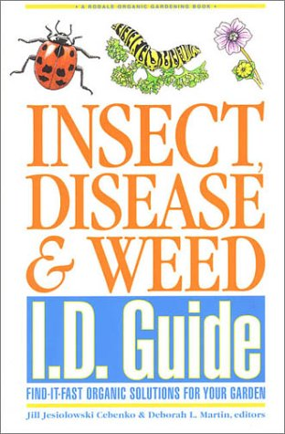Insect Disease and Weed I. D. Guide Find It Fast Organic Solutions for Your Garden  2001 (Revised) 9780875968827 Front Cover