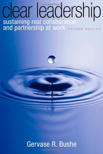 Clear Leadership Sustaining Real Collaboration and Partnership at Work 2nd 2010 edition cover