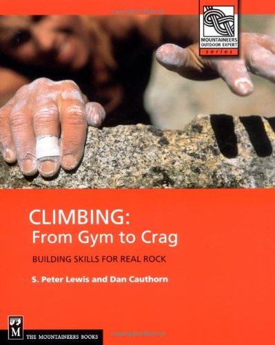 Climbing - From Gym to Crag Building Skills for Real Rock  2000 edition cover