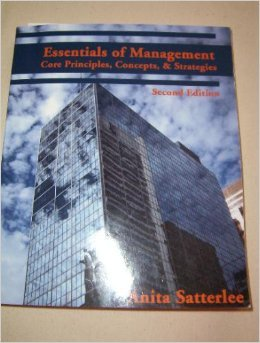 Essentials of Management : Core Principles, Concepts, and Strategies 1st 2006 9780978874827 Front Cover