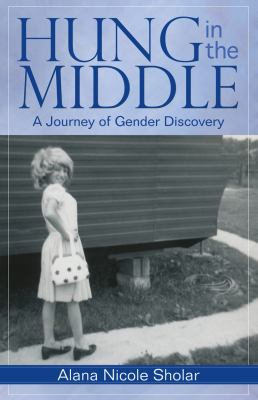 Hung in the Middle A Journey of Gender Discover N/A edition cover
