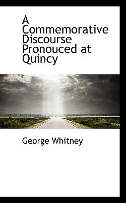 Commemorative Discourse Pronouced at Quincy N/A 9781113979827 Front Cover
