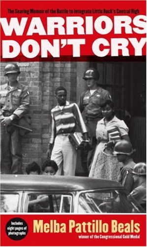 Warriors Don't Cry The Searing Memoir of the Battle to Integrate Little Rock's Central High  2007 9781416948827 Front Cover