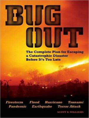 Bug Out: The Complete Plan for Escaping a Catastrophic Disaster Before It's Too Late Library Edition  2011 edition cover