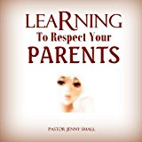 Learning to Respect Your Parents  N/A 9781479321827 Front Cover
