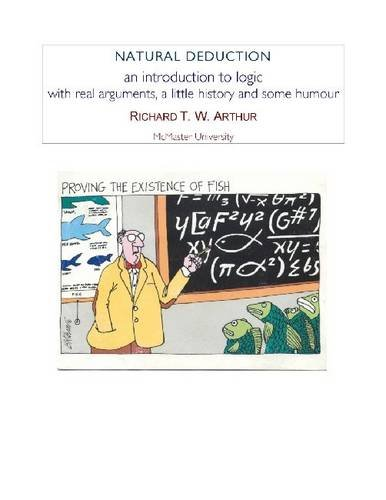 Natural Deduction: An Introduction to Logic With Real Arguments, a Little History, and Some Humour  2010 edition cover