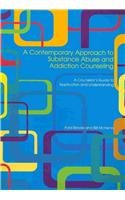 Contemporary Approach to Substance Abuse and Addiction Counseling A Counselor's Guide to Application and Understanding  2009 edition cover