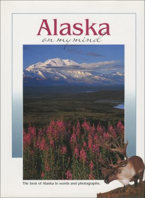 Alaska on My Mind The Best of Alaska in Words and Photographs Teachers Edition, Instructors Manual, etc.  9781560443827 Front Cover