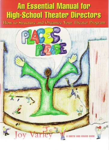 Places, Please! : A Manual for High-School Theater Directors 1st 2001 edition cover