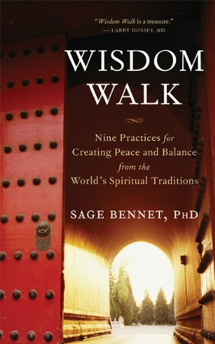 Wisdom Walk Nine Practices for Creating Peace and Balance from the World's Spiritual Traditions  2007 edition cover