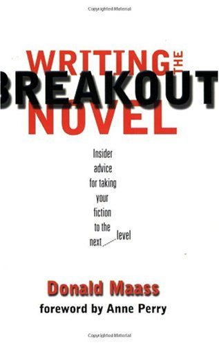 Writing the Breakout Novel Winning Advice from a Top Agent and His Bestselling Client  2002 edition cover