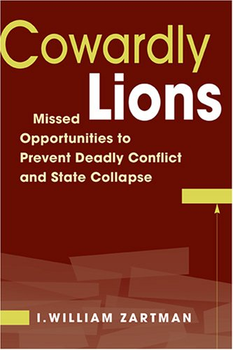 Cowardly Lions Missed Opportunities for Preventing Deadly Conflict and State Collapse  2005 edition cover