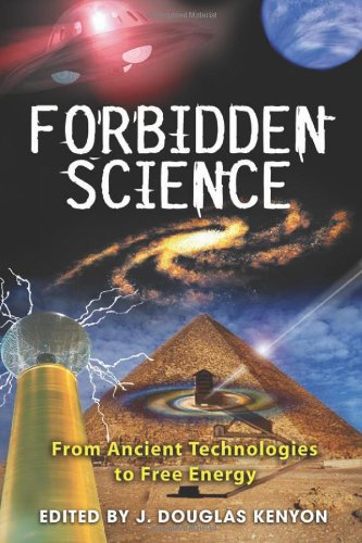 Forbidden Science From Ancient Technologies to Free Energy  2008 9781591430827 Front Cover