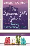 Awesome Girl's Guide to Dating Extraordinary Men   2013 (Unabridged) edition cover