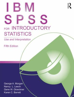 IBM SPSS for Introductory Statistics Use and Interpretation, Fifth Edition 5th 2013 (Revised) edition cover