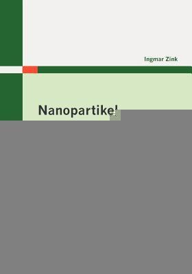 Nanopartikel Lasergenerierte Herstellung Keramischer Nanopartikel-Aerosole  2010 9783836694827 Front Cover