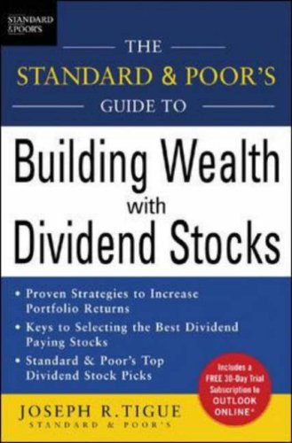Standard & Poor's Guide to Building Wealth with Dividend Stocks   2006 9780071457828 Front Cover