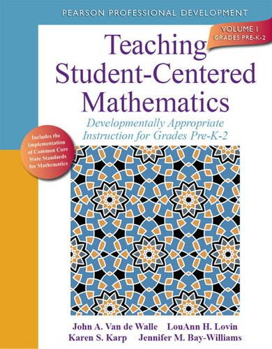 Teaching Student-Centered Mathematics Developmentally Appropriate Instruction for Grades Pre K-2 2nd 2014 edition cover