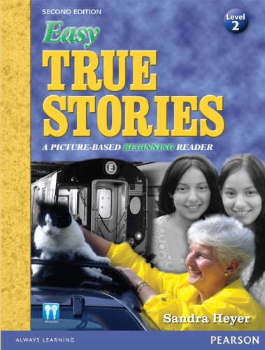 Easy True Stories, Level 2 A Picture-Based Beginning Reader 2nd 2013 edition cover
