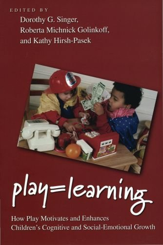 Play = Learning How Play Motivates and Enhances Children's Cognitive and Social-Emotional Growth  2010 edition cover