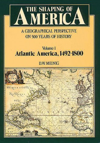 Geographical Perspective on 500 Years of History - Atlantic America, 1492-1800   1986 (Reprint) edition cover
