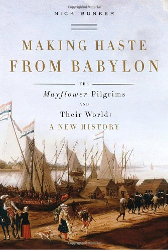 Making Haste from Babylon The Mayflower Pilgrims and Their World: A New History  2010 edition cover