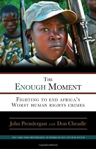 Enough Moment Fighting to End Africa's Worst Human Rights Crimes  2010 9780307464828 Front Cover