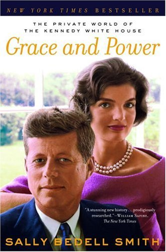 Grace and Power The Private World of the Kennedy White House  2004 edition cover