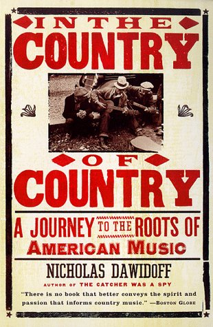In the Country of Country A Journey to the Roots of American Music N/A edition cover