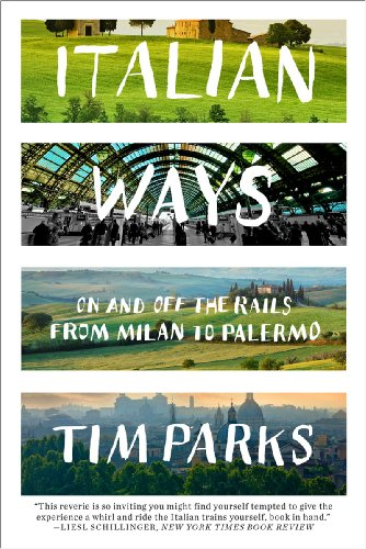 Italian Ways On and off the Rails from Milan to Palermo N/A edition cover