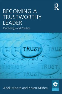 Becoming a Trustworthy Leader Psychology and Practice  2013 edition cover