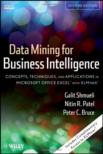 Data Mining for Business Intelligence Concepts, Techniques, and Applications in Microsoft Office Excel with XLMiner 2nd 2010 edition cover