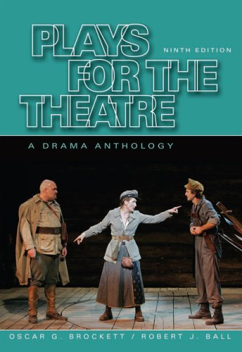 Plays for the Theatre A Drama Anthology 9th 2008 (Revised) 9780495095828 Front Cover