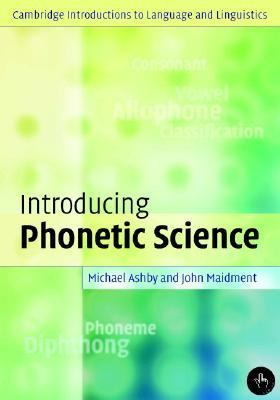 Introducing Phonetic Science   2005 9780521808828 Front Cover