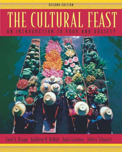 Cultural Feast An Introduction to Food and Society 2nd 2004 (Revised) 9780534525828 Front Cover