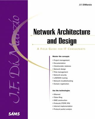 Network Architecture and Design A Field Guide for IT Consultants  2001 9780672320828 Front Cover