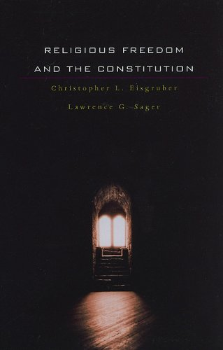 Religious Freedom and the Constitution   2007 edition cover