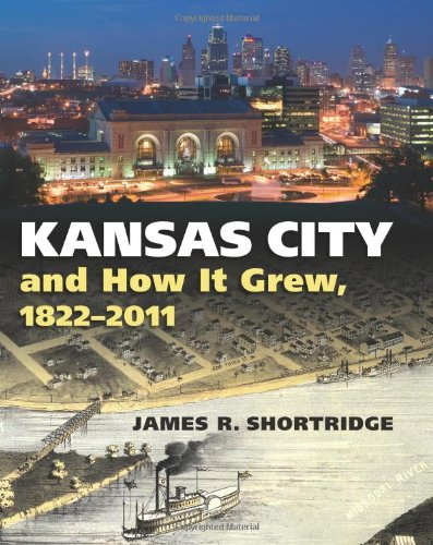 Kansas City and How It Grew, 1822-2011   2012 edition cover