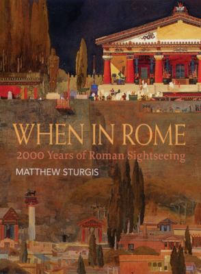 When in Rome 2000 Years of Roman Sightseeing  2011 9780711227828 Front Cover